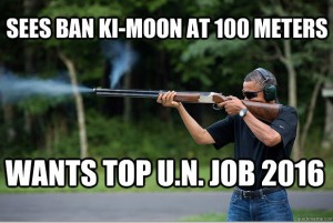 Obamas Got A Gun - sees ban kimoon at 100 meters wants top un job 2016 - Mozilla Firefox 242013 30735 PM.bmp