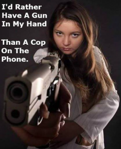Gun in the hand is better than a cop on the phone