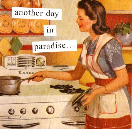 Another day in paradise housewife homemaker