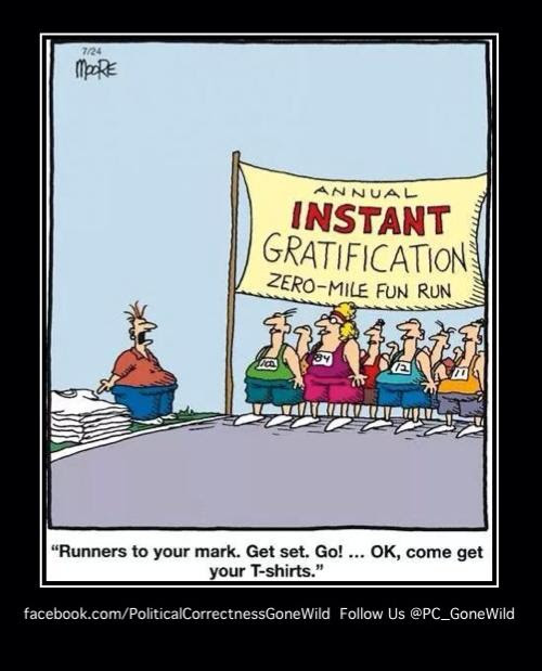 Instant gratification race
