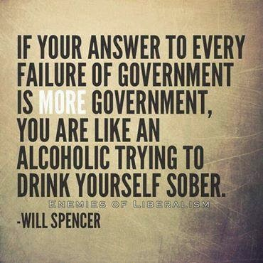 Big government is like alcoholic driving to drink self sober