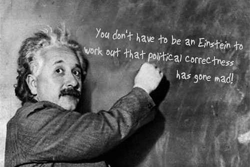 Einstein political correctness gone mad