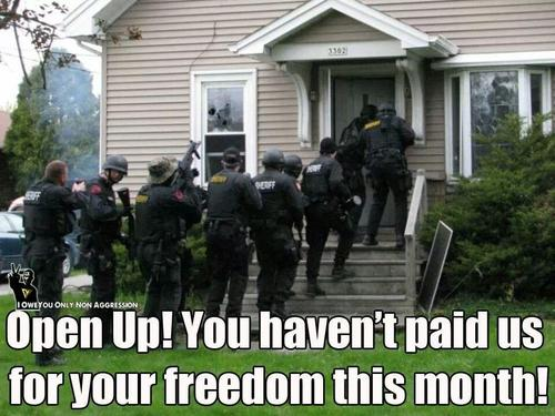 Haven't paid us for your freedom this month