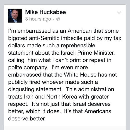 Huckabee on the administration's attack against Netanyahu