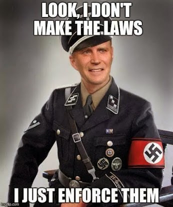Nazi doesn't make laws just enforces them