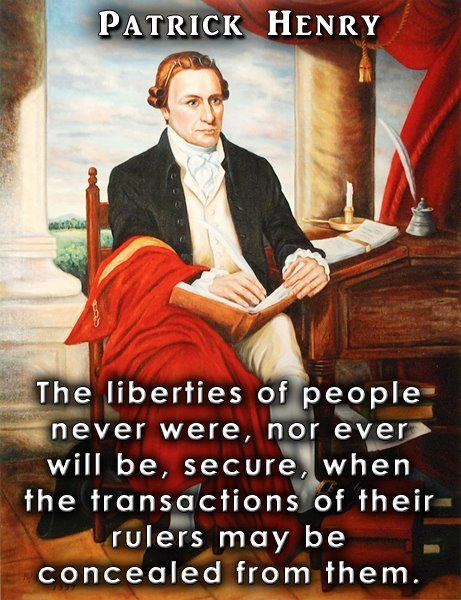 Patrick Henry on dangers of secretive government