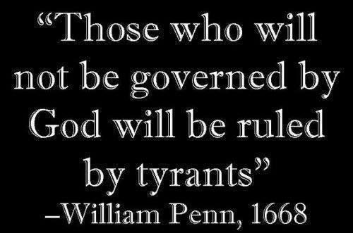 William Penn those not governed by God ruled by tyrants