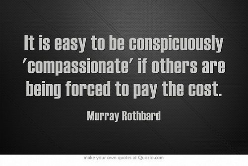 Easy to be compassionate if others are paying