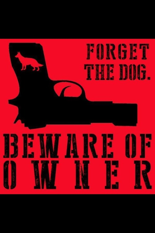 Gun forget dog beware of owner