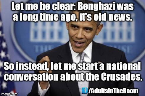 Obama Benghazi Crusades Old News