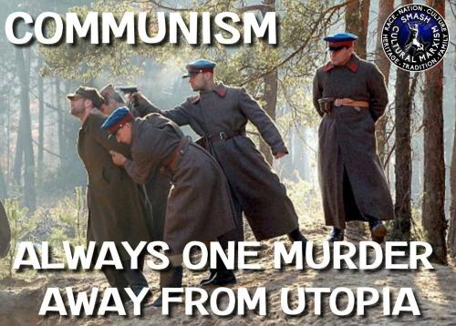 Communism one murder away from utopia