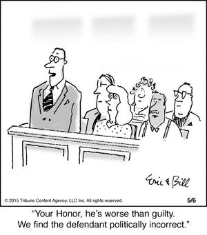 Defendant is politically incorrect