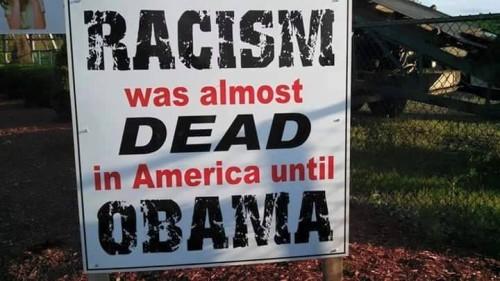 Obama resurrected racism in America