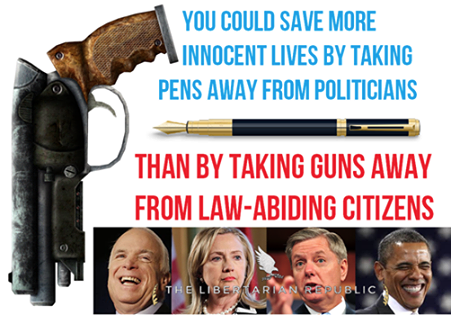 Take pens from politicians not guns from people