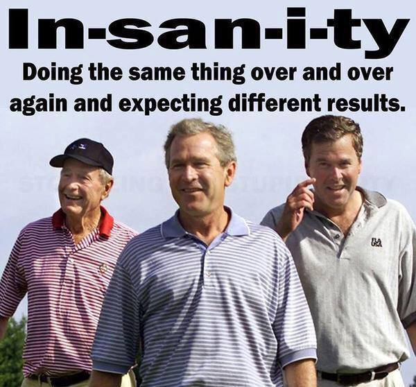 Insanity in voting for a third Bush