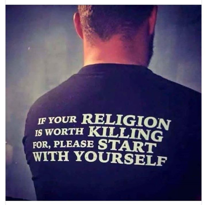 If your religion is worth killing for
