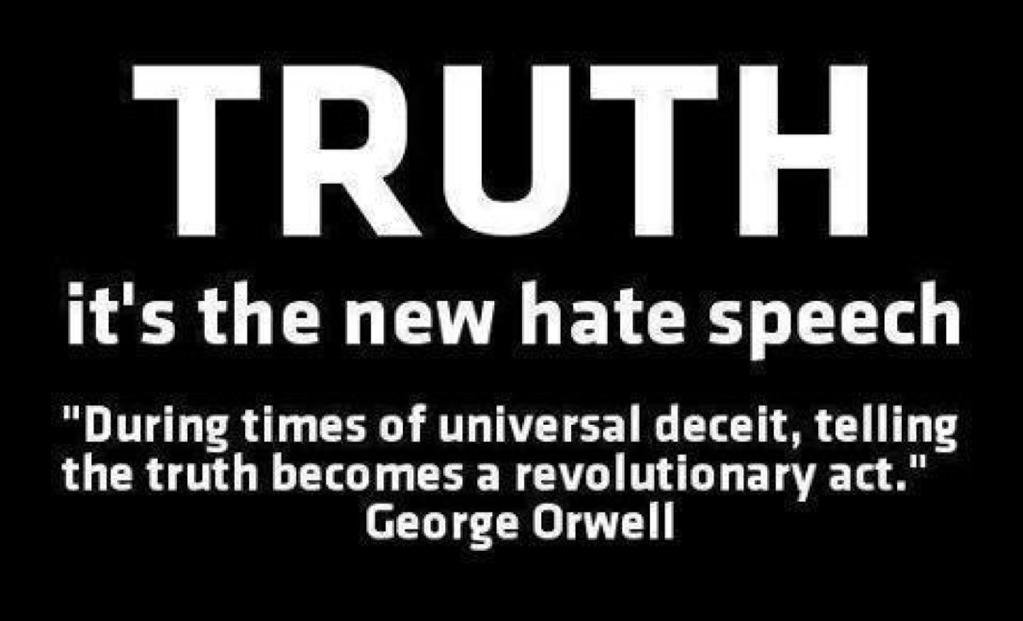 Truth the new hate speech