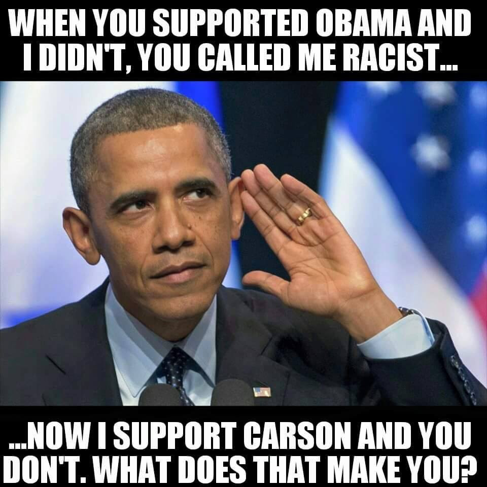 Racist to oppose Obama but not to oppose Carson