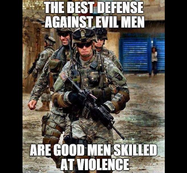Military Defense against evil men is violent good men