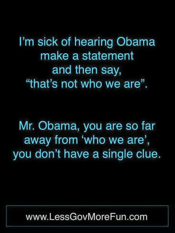Obama you are not who we are
