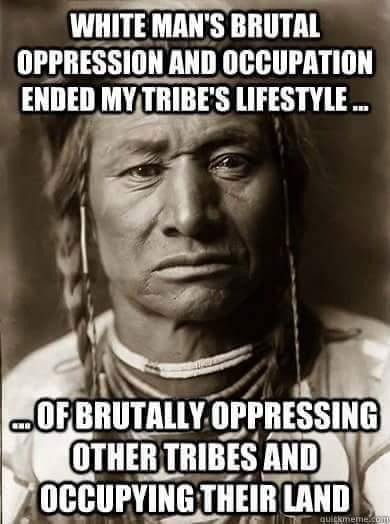 Stupid Liberals Multiculturalism Indians weren't necessarily good