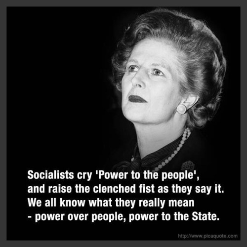 Wisdom Margaret Thatcher on socialism power to the people