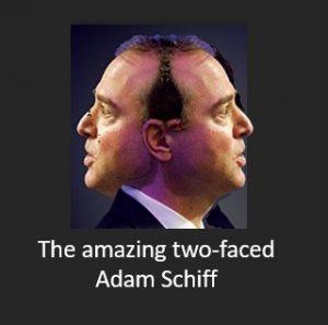 yada yada yada two faced Adam Schiff